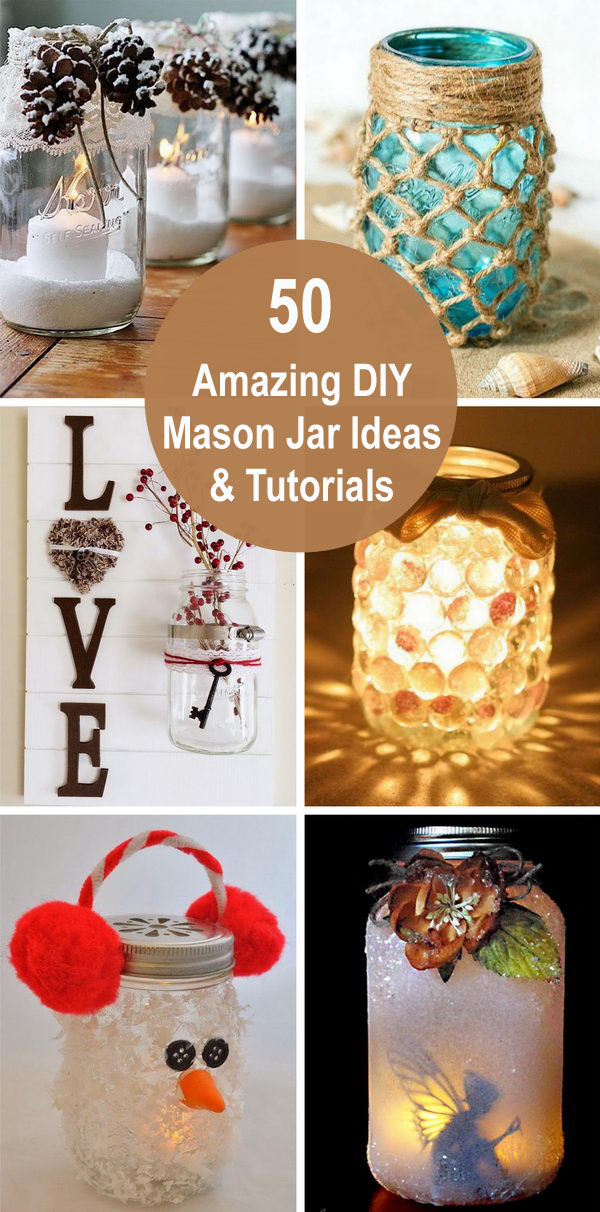 50+ Amazing DIY Mason Jar Ideas & Tutorials.
