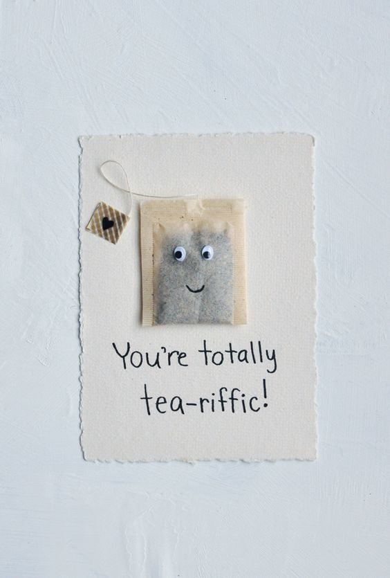 You're Totally Tea-Riffic DIY Valentine Card.