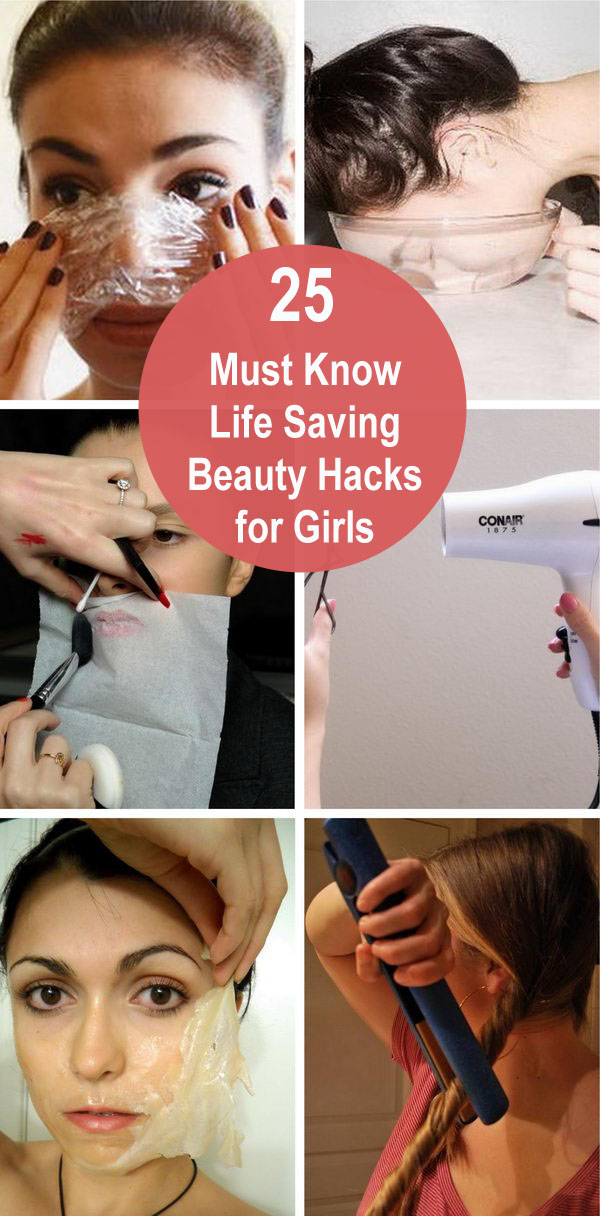 25 Must Know Life Saving Beauty Hacks For Girls.