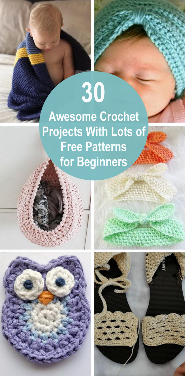 30 Awesome Crochet Projects With Lots of Free Patterns For Beginners.