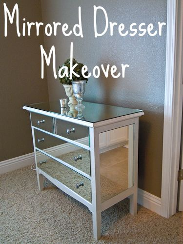 DIY Mirrored Dresser Makeover.