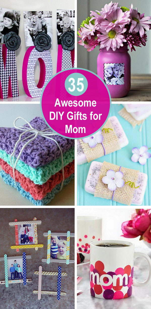 35 Awesome DIY Gifts for Mom.