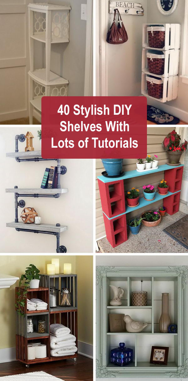 40 Stylish DIY Shelves With Lots of Tutorials.