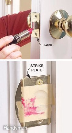 Use a Lipstick to Help Solve Door Latch Problems Fast.