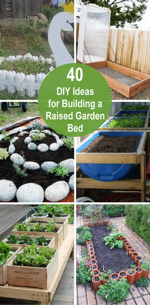 40+ DIY Ideas For Building A Raised Garden Bed.